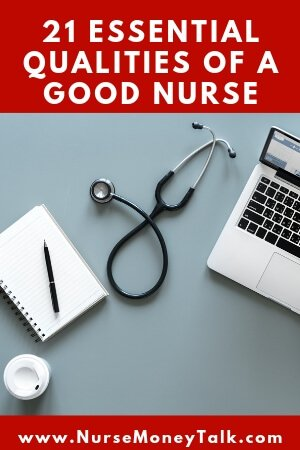 21 ESSENTIAL QUALITIES OF A GOOD NURSE