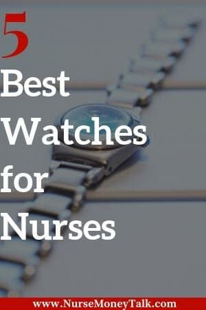 picture of a watching with the writing 5 best watches for nurses