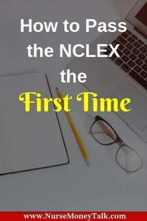 How to Pass the NCLEX the First Time: 10 Tips for Success