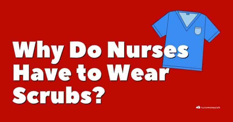 Why Do Nurses Wear Scrubs?— 6 Reasons