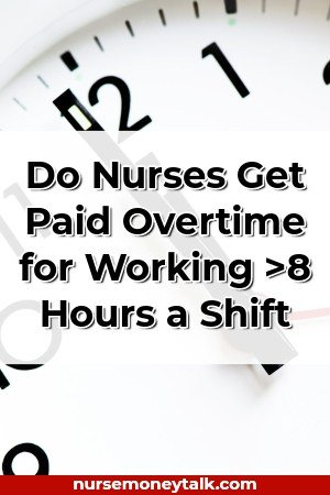 a clock with writing do nurses get paid overtime