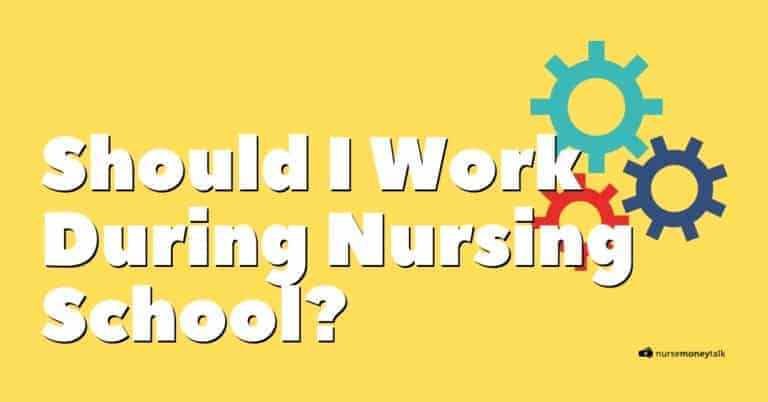 Can I Work During Nursing School? – Is It a Good Idea?