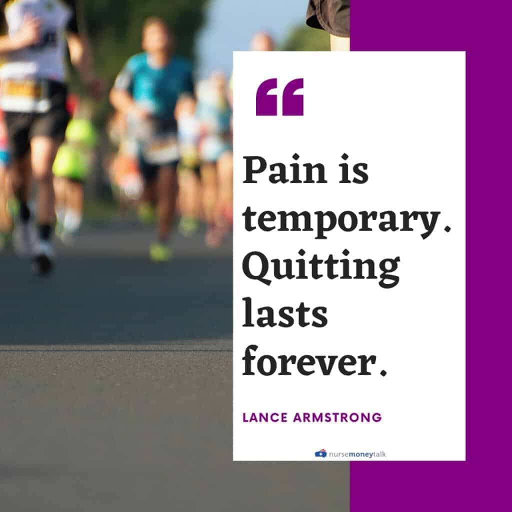 Lance Armstrong quote on pain is temporary but quitting is going to last.