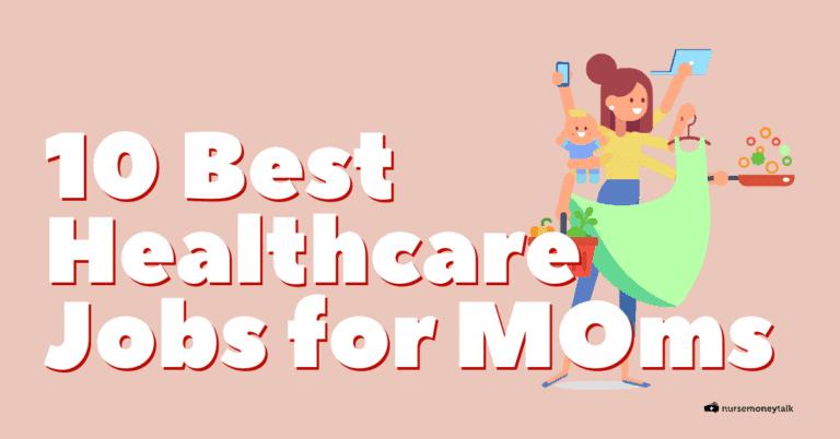 10 Best Healthcare Jobs for Moms