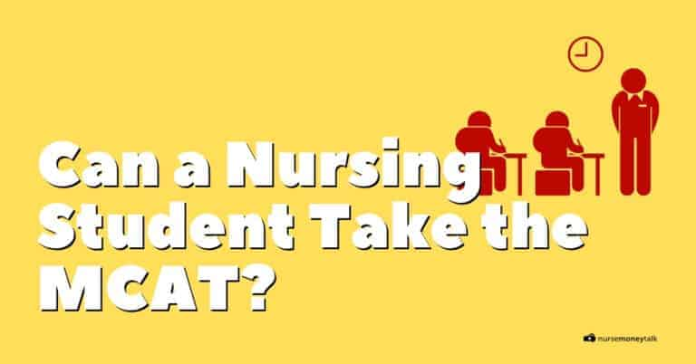 Can a Nursing Student Take the MCAT? — If You Can, Should You?