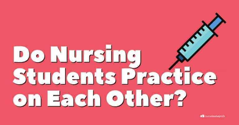 Do Nursing Students Practice on Each Other?
