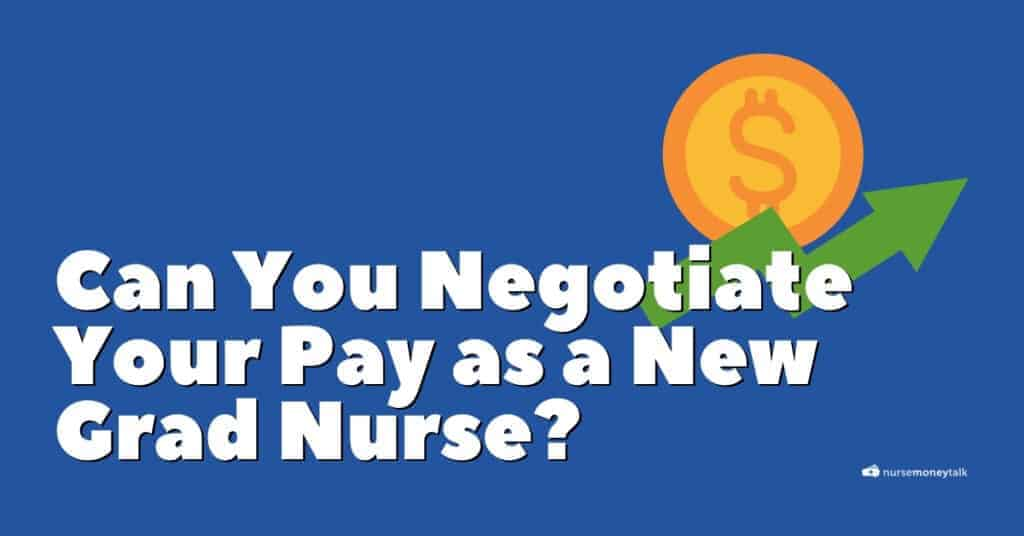 negotiating starting pay new grad nurse featured image