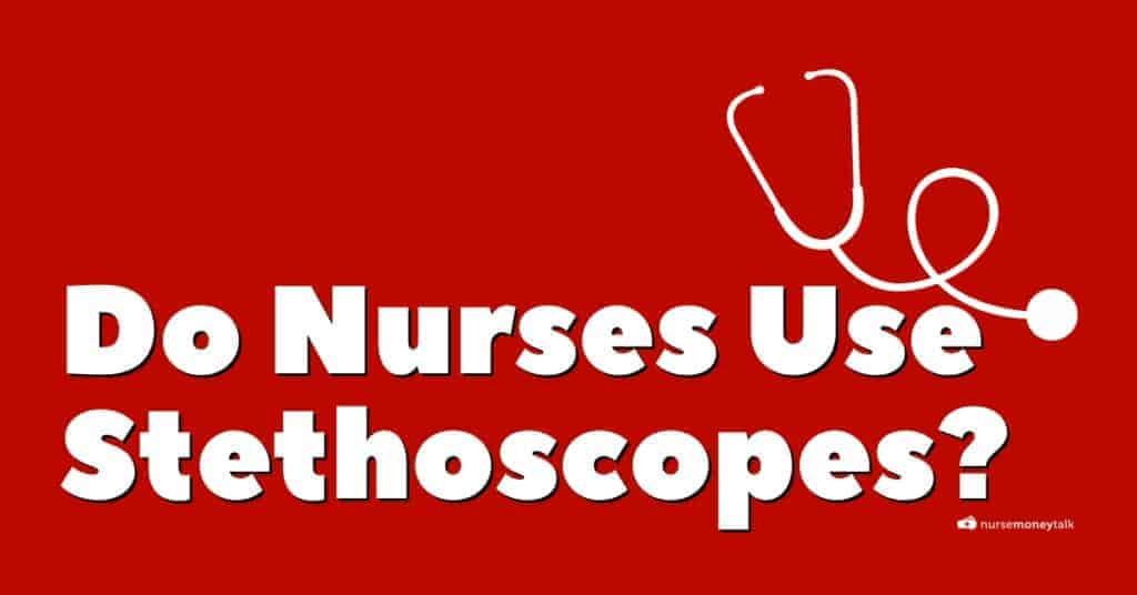 do nurses use stethoscope featured image