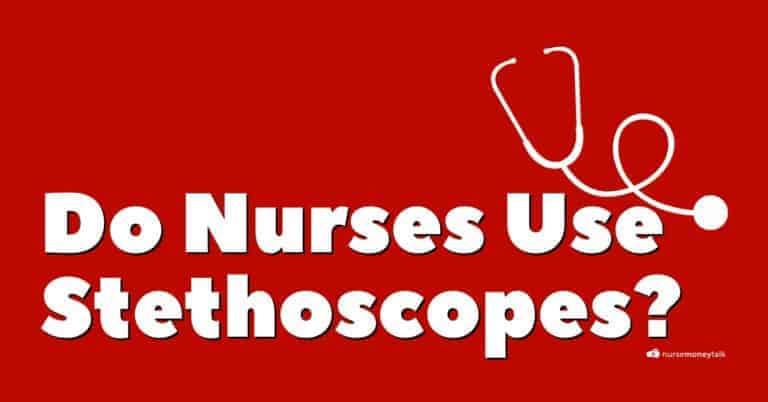 Do Nurses Actually Use Stethoscopes?