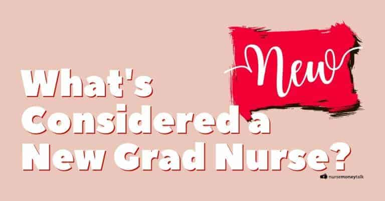 How Long Are You Considered a New Grad Nurse?