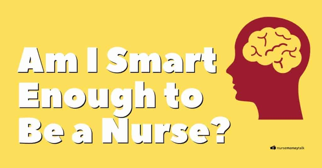 being smart enough for nursing school featured image