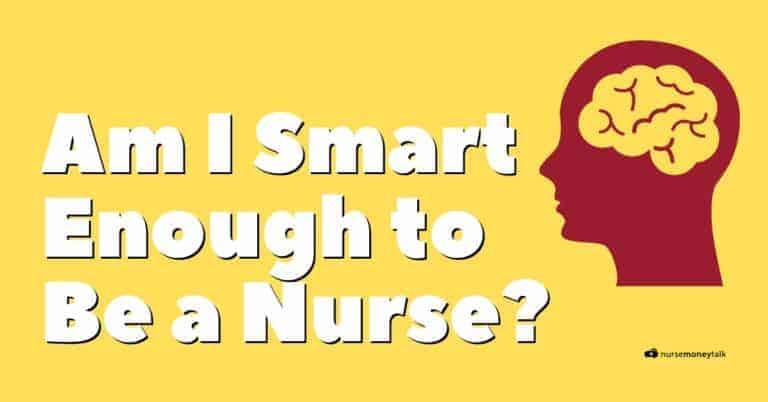 Am I Smart Enough For Nursing School? (Quiz Included)