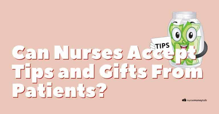 Are Nurses Allowed to Receive Cash Tips and Gifts?