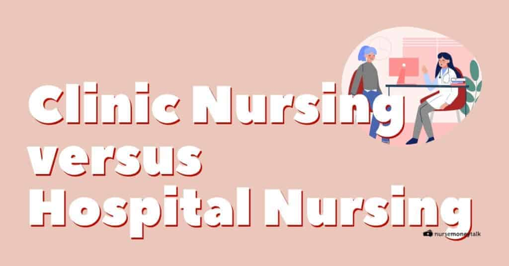 comparing clinic vs hospital nursing featured image
